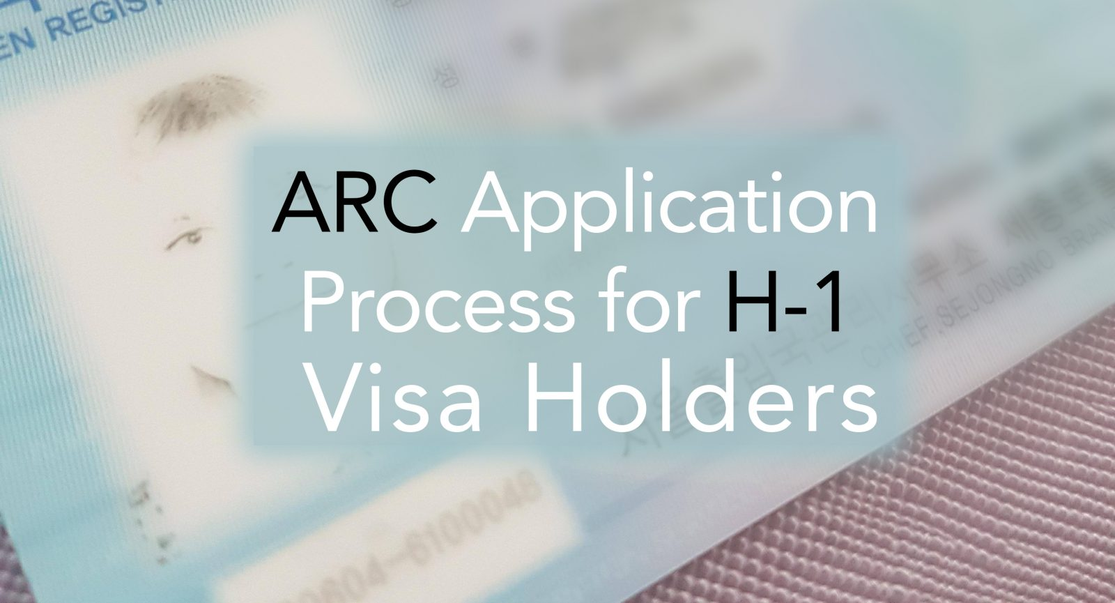 How to get an ARC card (H1 visa) in Korea