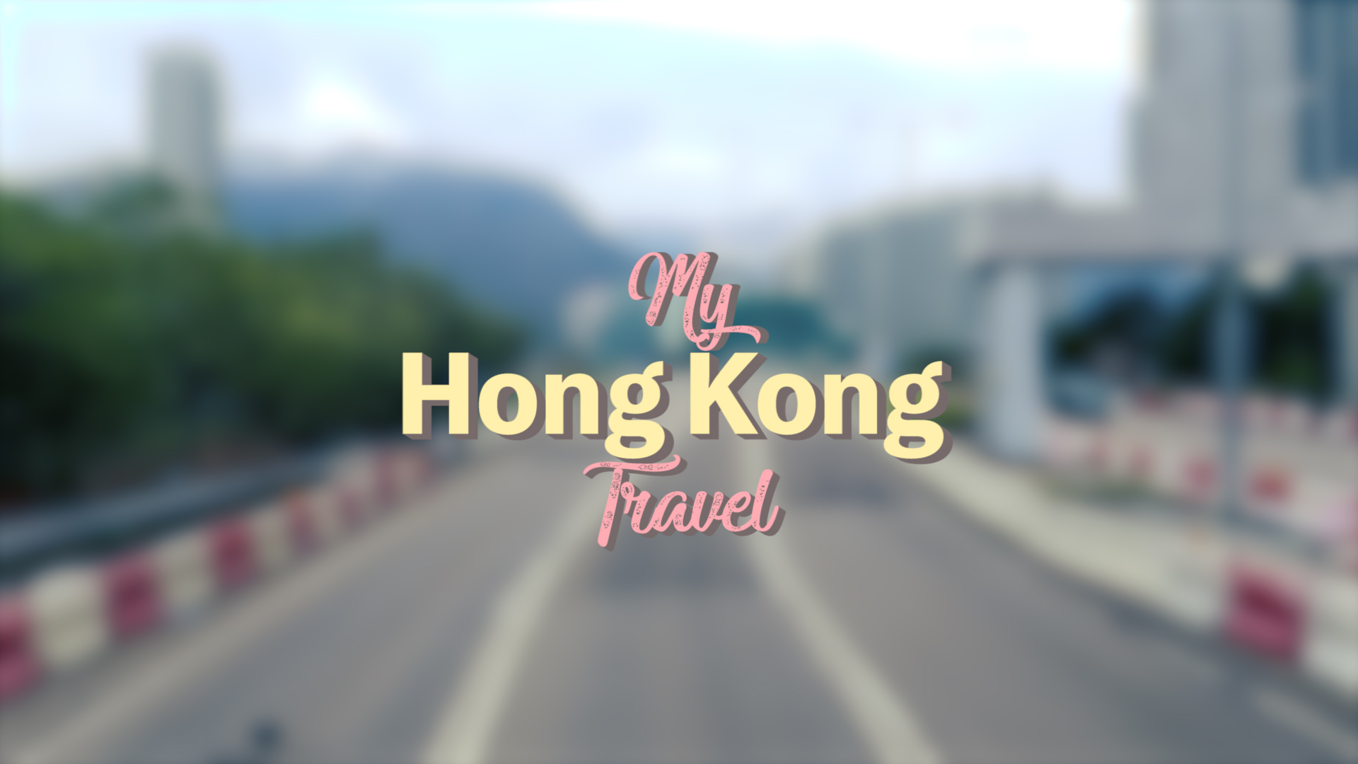 My trip to Hong Kong – From my home Seoul to a much taller and warmer city!