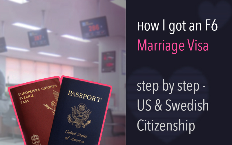 How to get an F6 Marriage Visa in Korea – Us and Swedish citizen