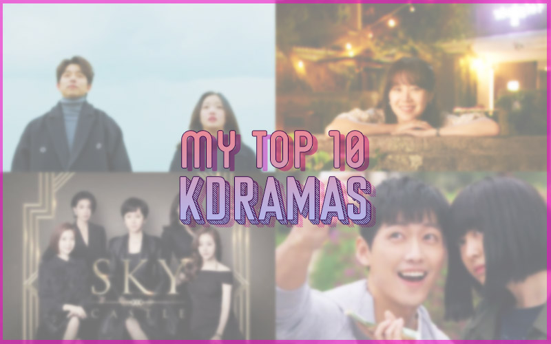 my top 10 kdramas